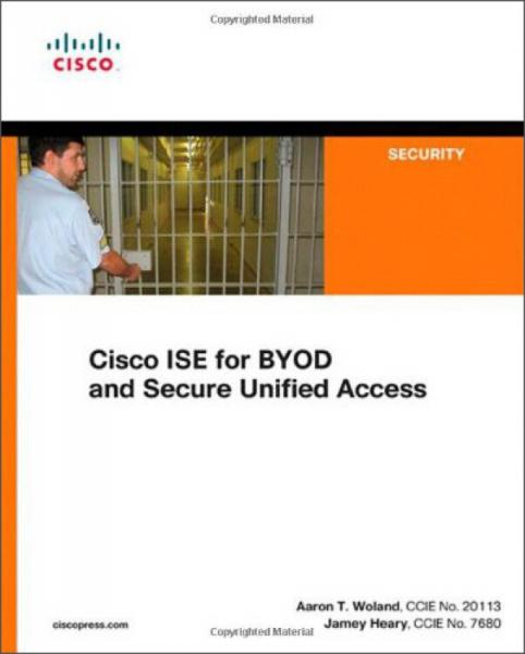 CiscoISEforBYODandSecureUnifiedAccess:BYODNetworkSecuritywithISE