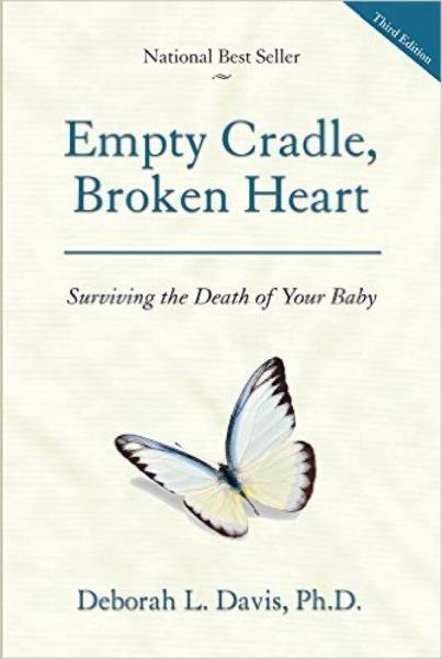 Empty Cradle, Broken Heart: Surviving the Death