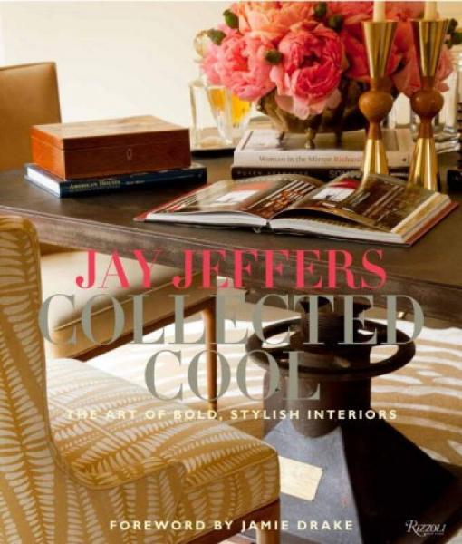 Jay Jeffers: Collected Cool  The Art of Bold, St