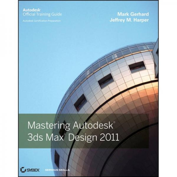 Mastering Autodesk 3ds Max Design 2011 3ds Max 2011 教程