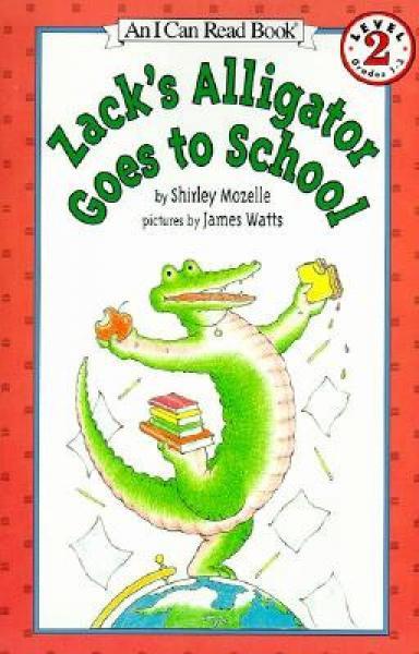 Zacks Alligator Goes to School (I Can Read, Level 2) 扎克的鳄鱼去上学