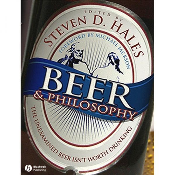 BeerandPhilosophy:TheUnexaminedBeerIsntWorthDrinking