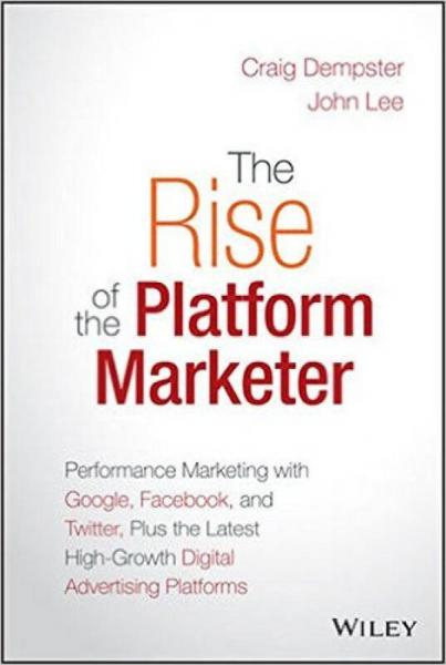 The Rise of the Platform Marketer  Performance M