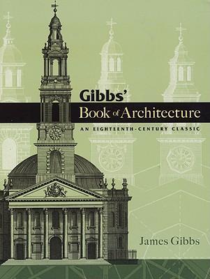 GibbsBookofArchitecture:AnEighteenth-CenturyClassic
