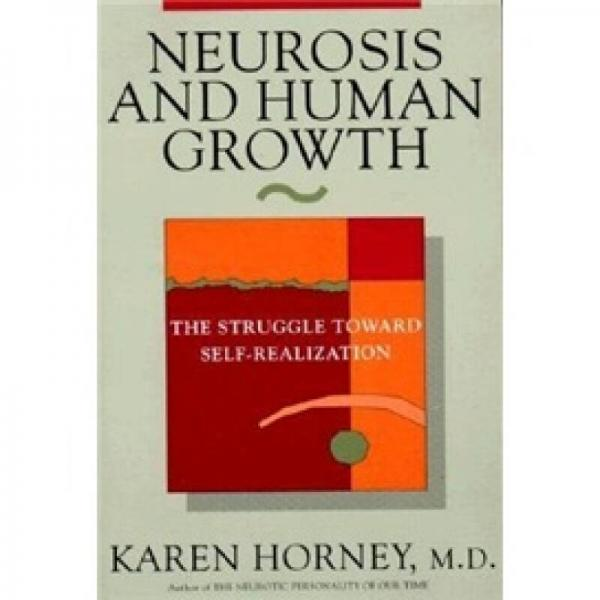Neurosis and Human Growth: The Struggle Toward Self-realization