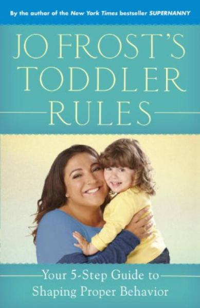 Jo Frosts Toddler Rules  Your 5-Step Guide to S