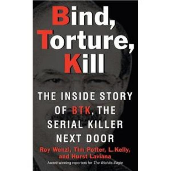 Bind,Torture,Kill:TheInsideStoryofBTK,theSerialKillerNextDoor