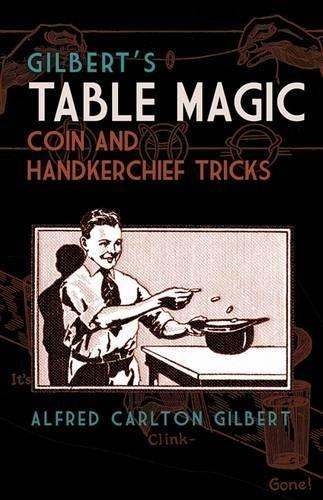 Gilberts Table Magic: Coin and Handkerchief Tricks