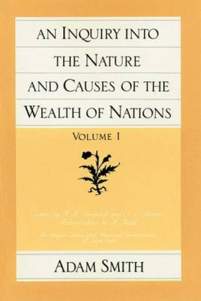 An Inquiry into the Nature and Causes of the Wealth of Nations (The Glasgow Edition of the Works & Correspondence of Adam Smith)