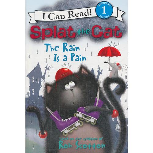 Splat the Cat: The Rain Is a Pain 小猫雷弟:令人烦恼的雨(I Can Read, Level 1)