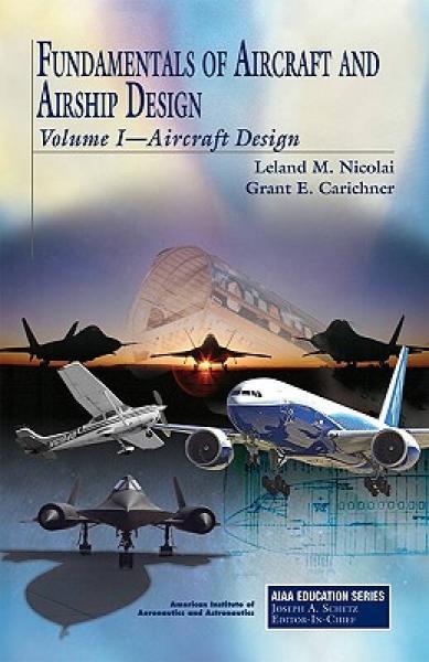 Fundamentals of Aircraft and Airship Design: Volume I-Aircraft Design