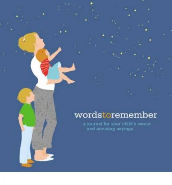 Words to Remember: A Journal for Your Childs Sw