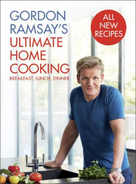 Gordon Ramsays Ultimate Home Cooking 英文原版