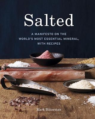 Salted:AManifestoontheWorldsMostEssentialMineral,withRecipes