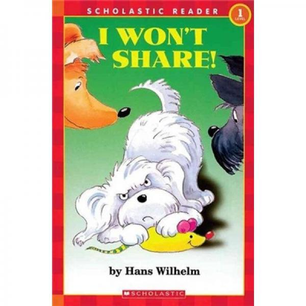 I Wont Share  学乐读本系列第一级:小白狗Noodles:我不要分享