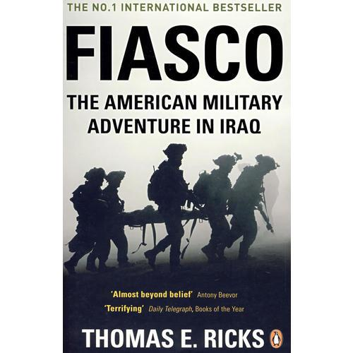 Fiasco :The American Military Adventure in Iraq 惨败:美国军队在伊拉克的冒险