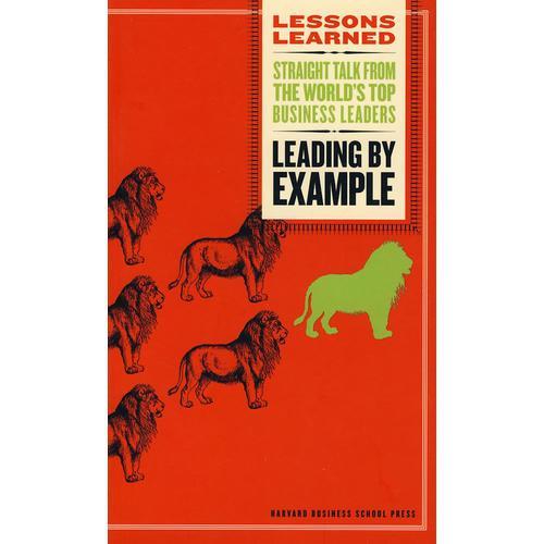榜样的领导LESSONS LEARNED: LEADING BY EXAMPLE