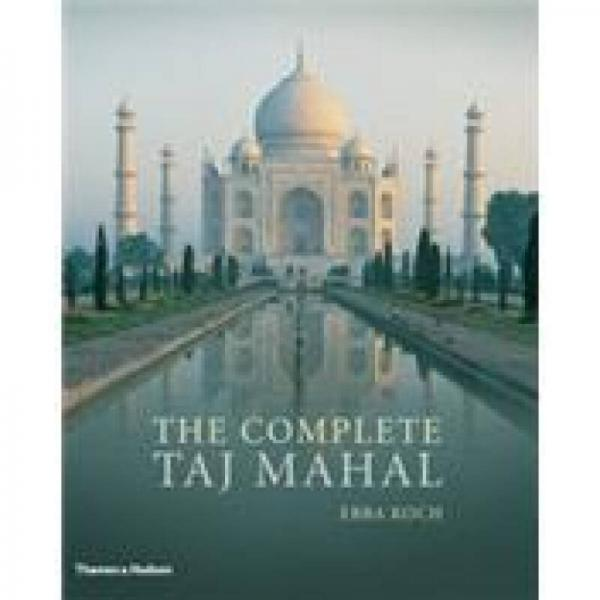 The Complete Taj Mahal: and the Riverfront Gardens of Agra