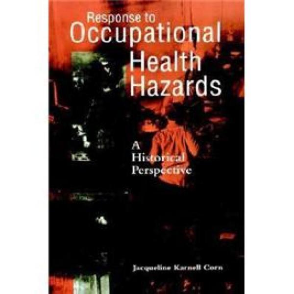 ResponsetoOccupationalHealthHazards:AHistoricalPerspective(IndustrialHealth&Safety)