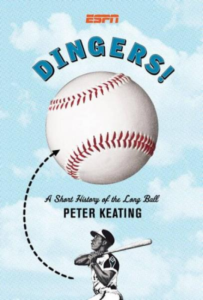 Dingers!  A Short History of the Long Ball