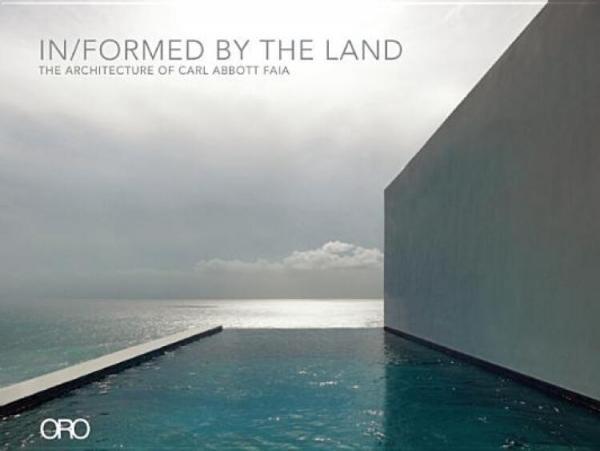 In/FormedbytheLand:TheArchitectureofCarlAbbottFaia