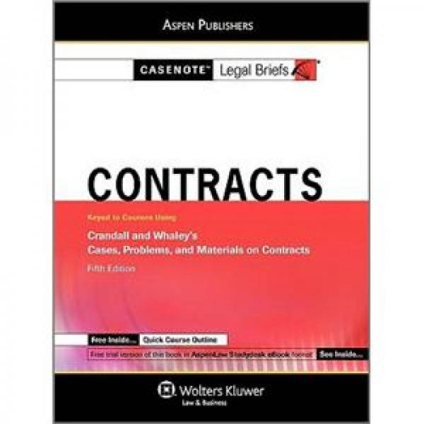 Casenotes Legal Briefs Contracts: Keyed to Crandall & Whaley (Casenote Legal Briefs)