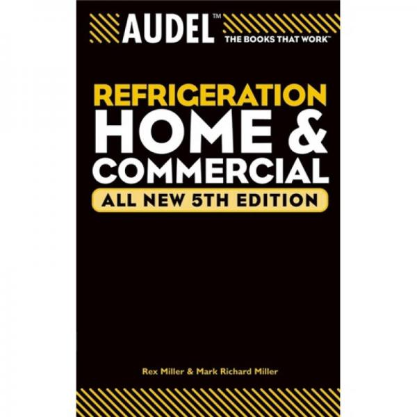 AudelTM Refrigeration Home and Commercial, All New 5th Edition[Audel家用与商用制冷装置]