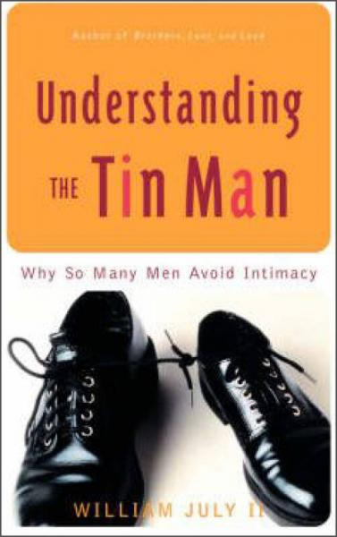 Understanding the Tin Man: Why So Many Men Avoid