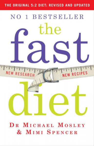 The Fast Diet: Lose Weight, Stay Healthy, Live Longer