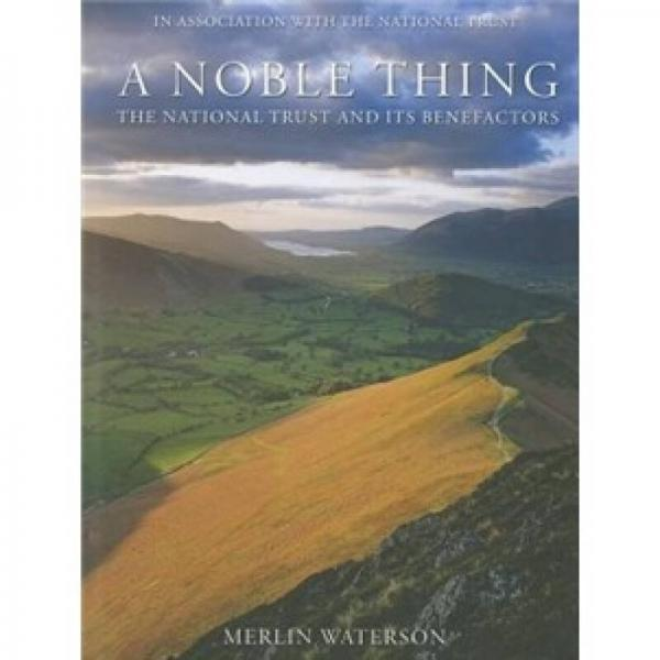 A Noble Thing: The National Trust and Its Benefactors