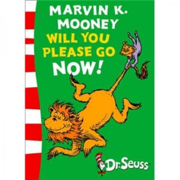 Marvin K. Mooney Will You Please Go Now!马文·K·穆尼,请你离开!(苏斯博士绿背书)