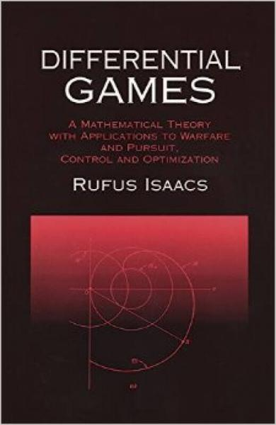 Differential Games  A Mathematical Theory with A