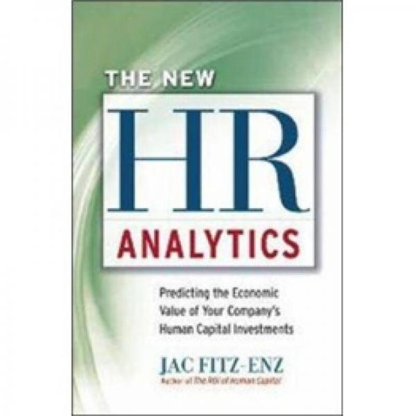 The New HR Analytics: Predicting the Economic Value of Your Companys Human Capital Investments