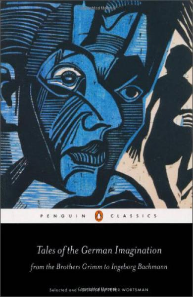Tales of the German Imagination from the Brothers Grimm to Ingeborg Bachmann (Penguin Classics)
