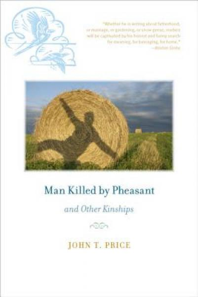 Man Killed by Pheasant and Other Kinships