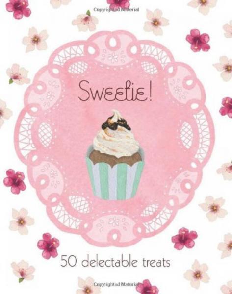 Sweetie!  50 Delectable Treats