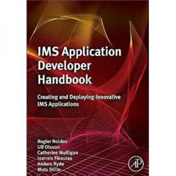 IMS Application Developers HandbookIMS应用开发员手册:创新的IMS应用创建和部署
