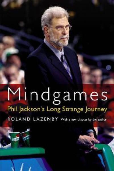 Mindgames: Phil Jacksons Long Strange Journey