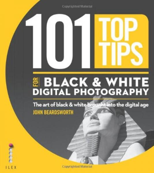 101 Top Tips for Black White Digit/Photo (101 Photography Tips)