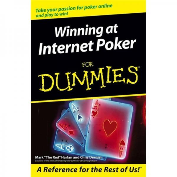 Winning at Internet Poker For Dummies[赢得因特网纸牌傻瓜书]