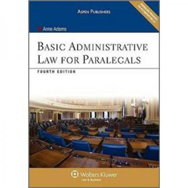 Basic Administrative Law for Paralegals, Fourth Edition[行政法基础-针对律师助手(第四版)]