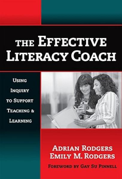 TheEffectiveLiteracyCoach:UsingInquirytoSupportTeaching&Learning