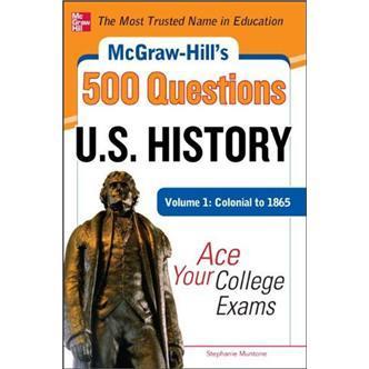 McGraw-Hills500U.S.HistoryQuestions,Volume1:AceYourCollegeExams
