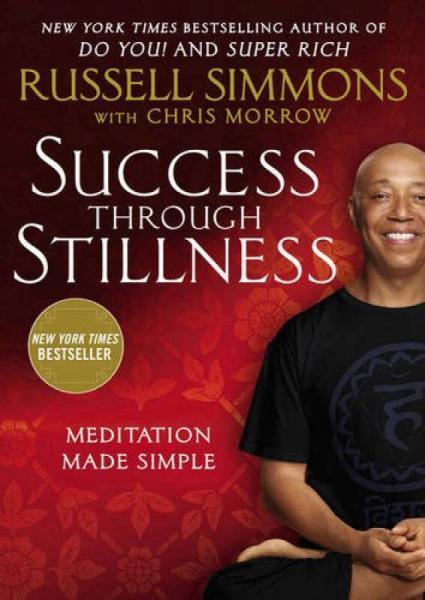 Success Through Stillness  Meditation Made Simple
