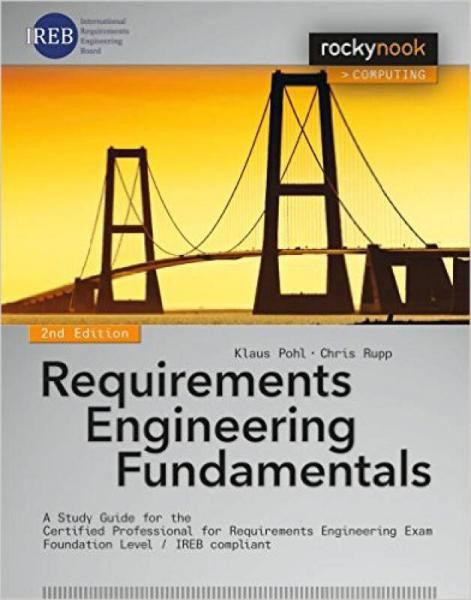 Requirements Engineering Fundamentals: A Study G