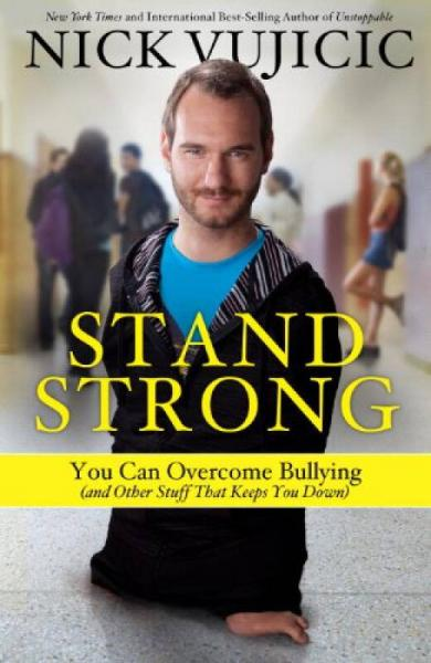 Stand Strong  You Can Overcome Bullying (and Other Stuff That Keeps You Down)