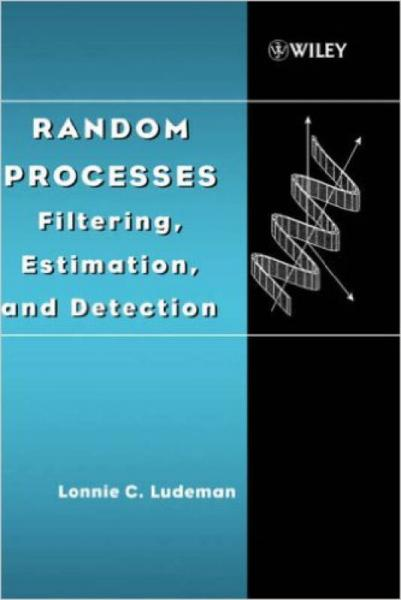 Random Processes: Filtering, Estimation, and Detection