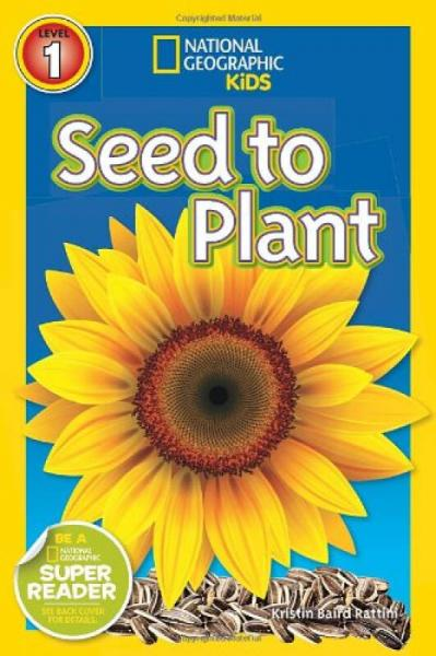 National Geographic Readers: Seed to Plant 国家地理少儿版:播种种子