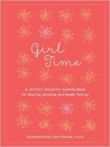 Girl Time  A Mother-Daughter Activity Book for S