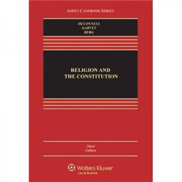 Religion and the Constitution, Third Edition (Aspen Casebook)[宗教与宪法(第3版)]